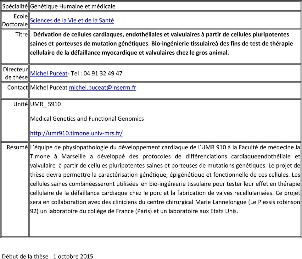 puceat@inserm.fr Unité UMR_ S910 Medical Genetics and Functional Genomics http://umr910.timone.univ mrs.
