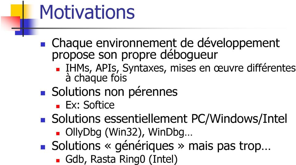 Solutions non pérennes Ex: Softice Solutions essentiellement