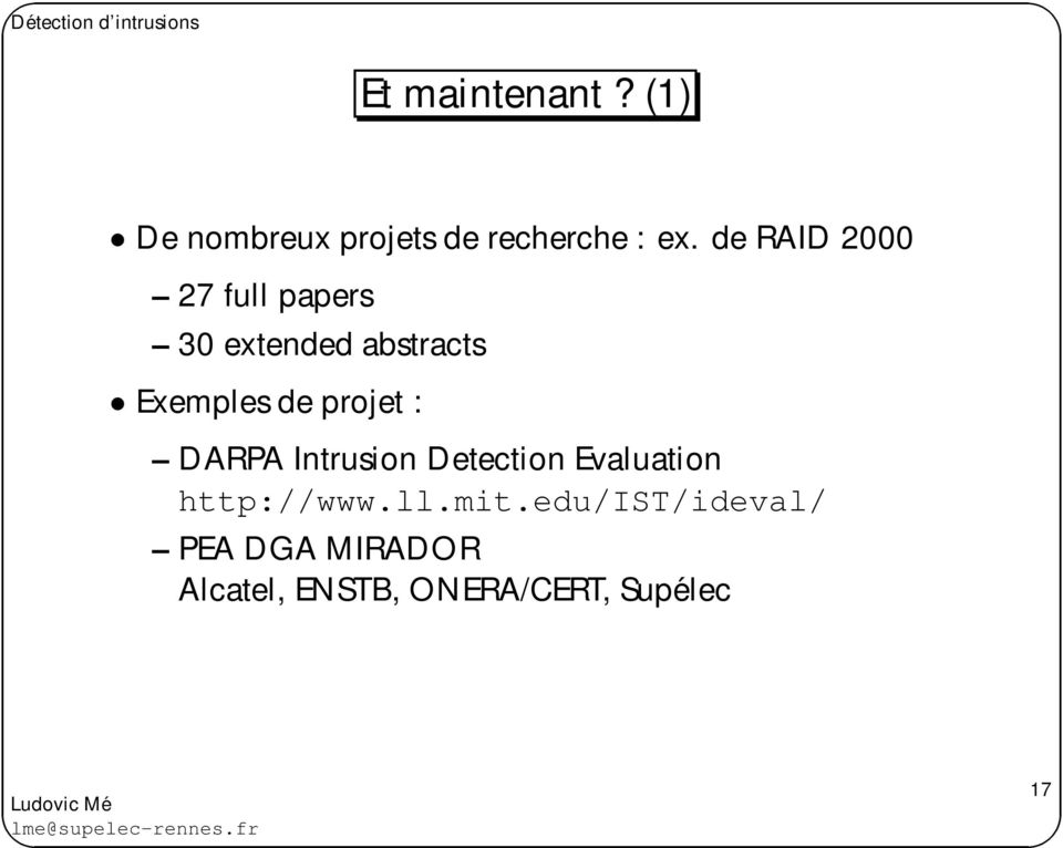 projet : DARPA Intrusion Detection Evaluation http://www.ll.mit.