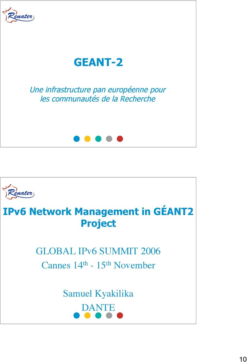 Management in GÉANT2 Project GLOBAL IPv6 SUMMIT