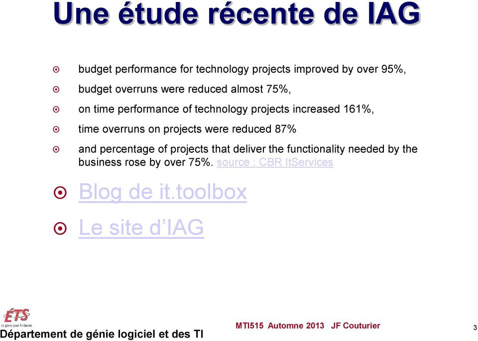 projects were reduced 87% and percentage of projects that deliver the functionality needed by the