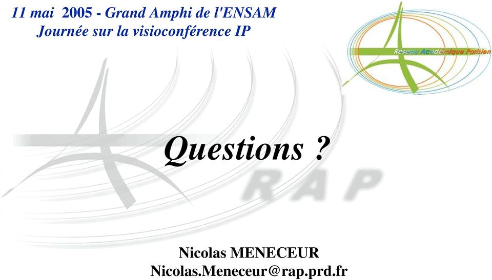 visioconférence IP Questions?