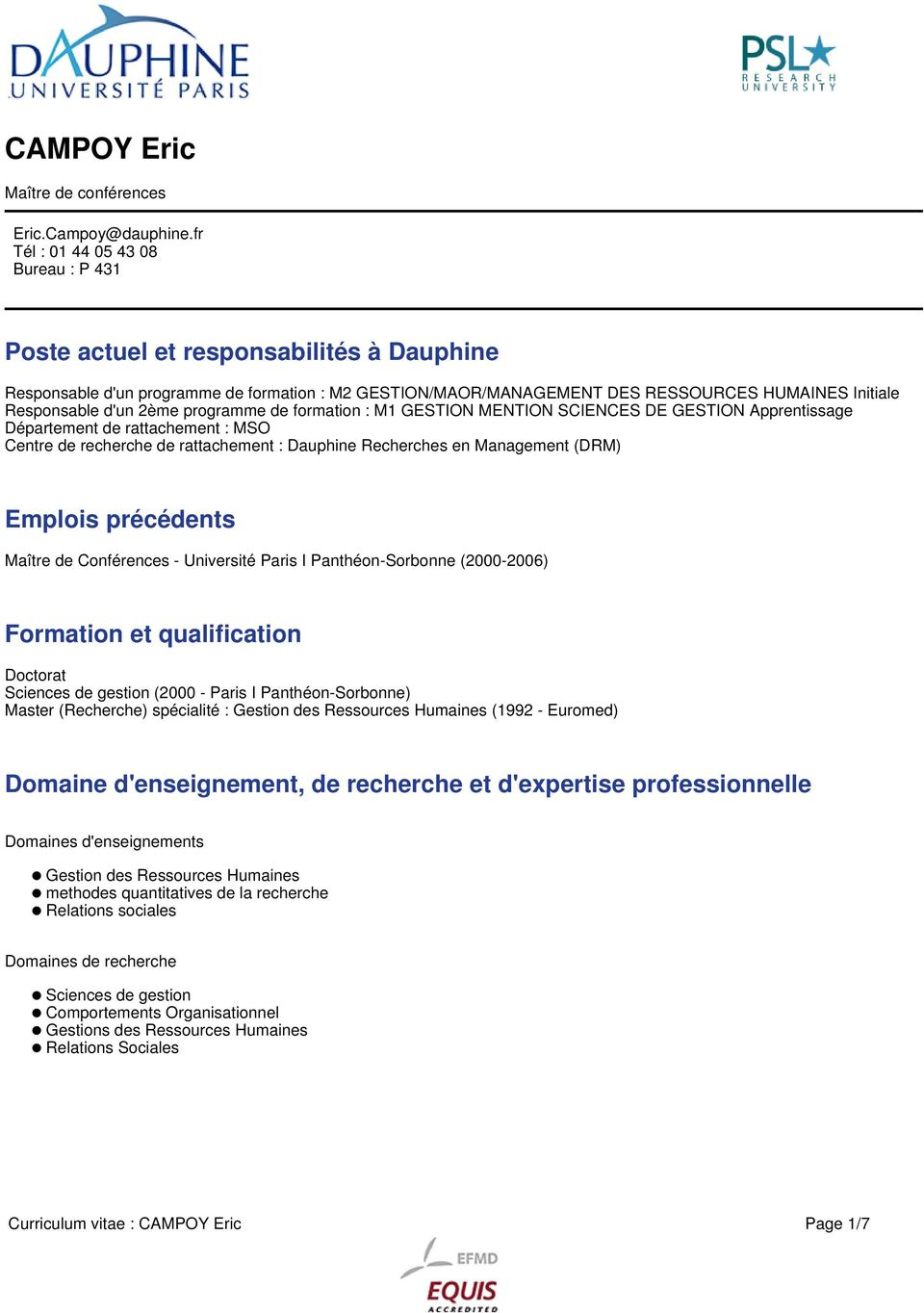 d'un 2ème programme de formation : M1 GESTION MENTION SCIENCES DE GESTION Apprentissage Département de rattachement : MSO Centre de recherche de rattachement : Dauphine Recherches en Management (DRM)