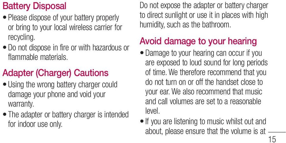 Do not expose the adapter or battery charger to direct sunlight or use it in places with high humidity, such as the bathroom.