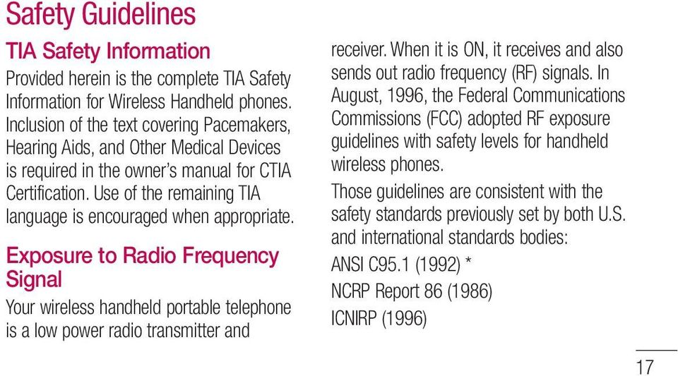 Use of the remaining TIA language is encouraged when appropriate. Exposure to Radio Frequency Signal Your wireless handheld portable telephone is a low power radio transmitter and receiver.
