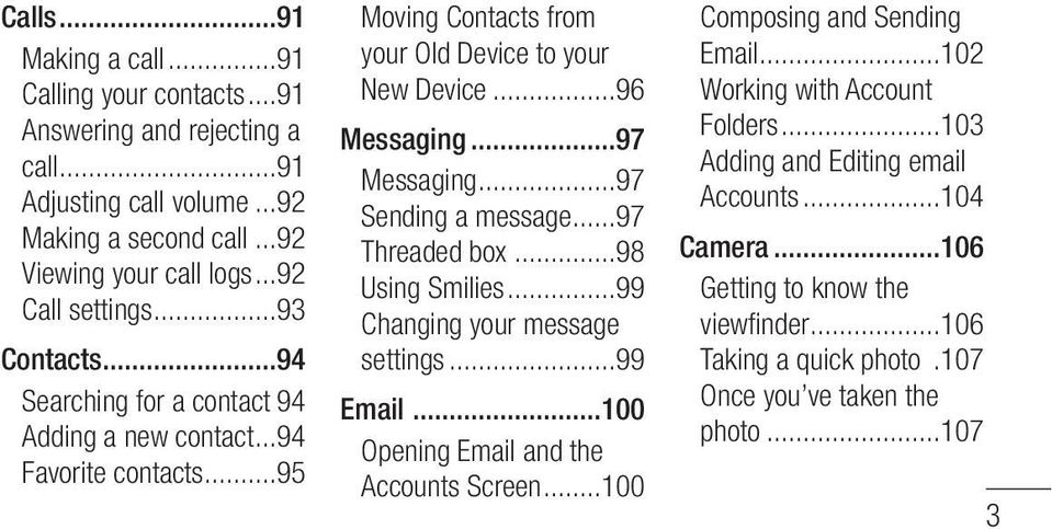 ..97 Sending a message...97 Threaded box...98 Using Smilies...99 Changing your message settings...99 Email...100 Opening Email and the Accounts Screen...100 Composing and Sending Email.