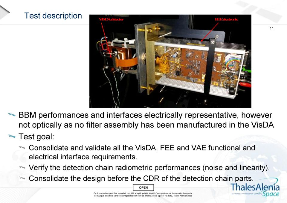 validate all the VisDA, FEE and VAE functional and electrical interface requirements.