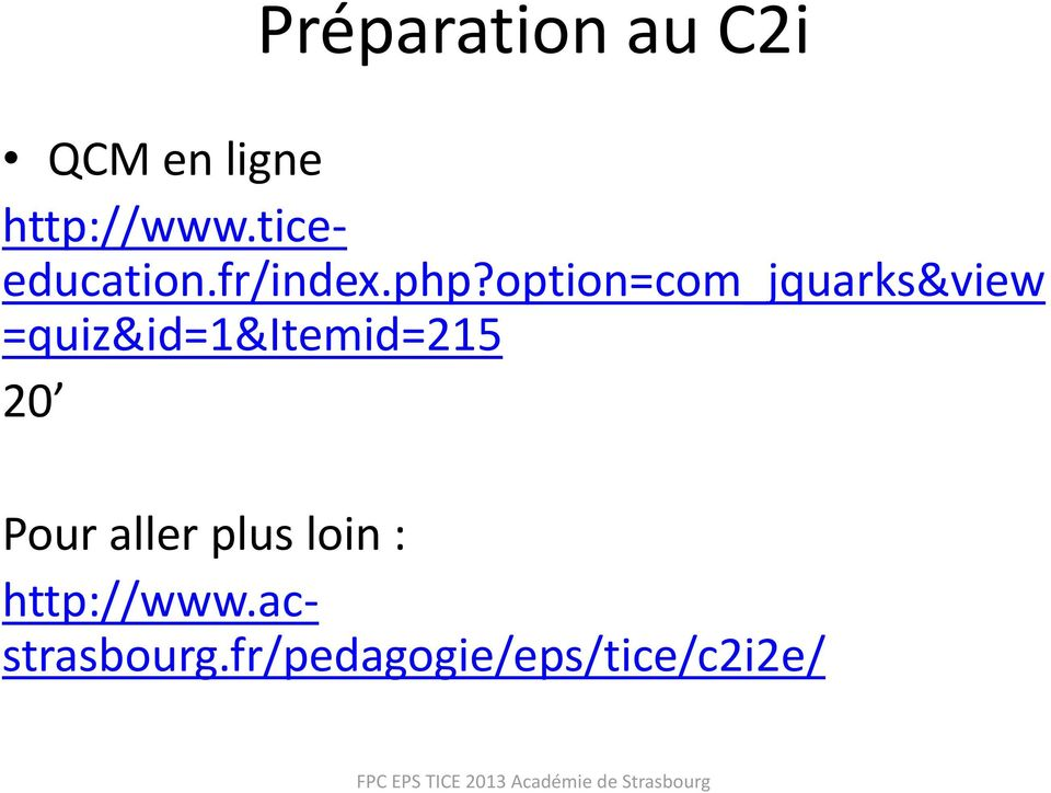 option=com_jquarks&view =quiz&id=1&itemid=215 20