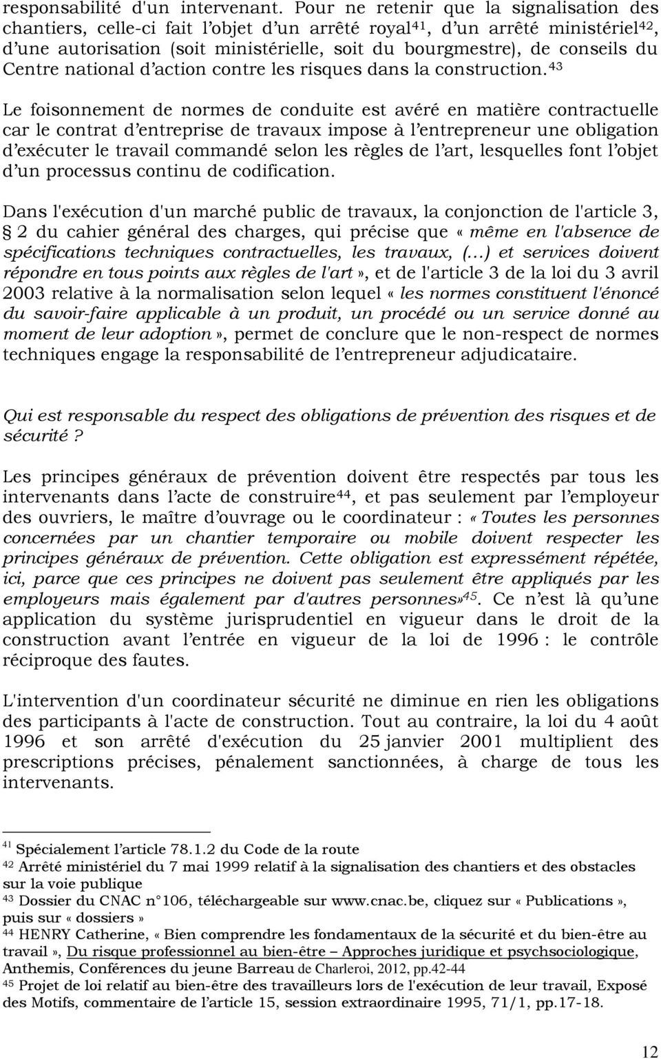 du Centre national d action contre les risques dans la construction.