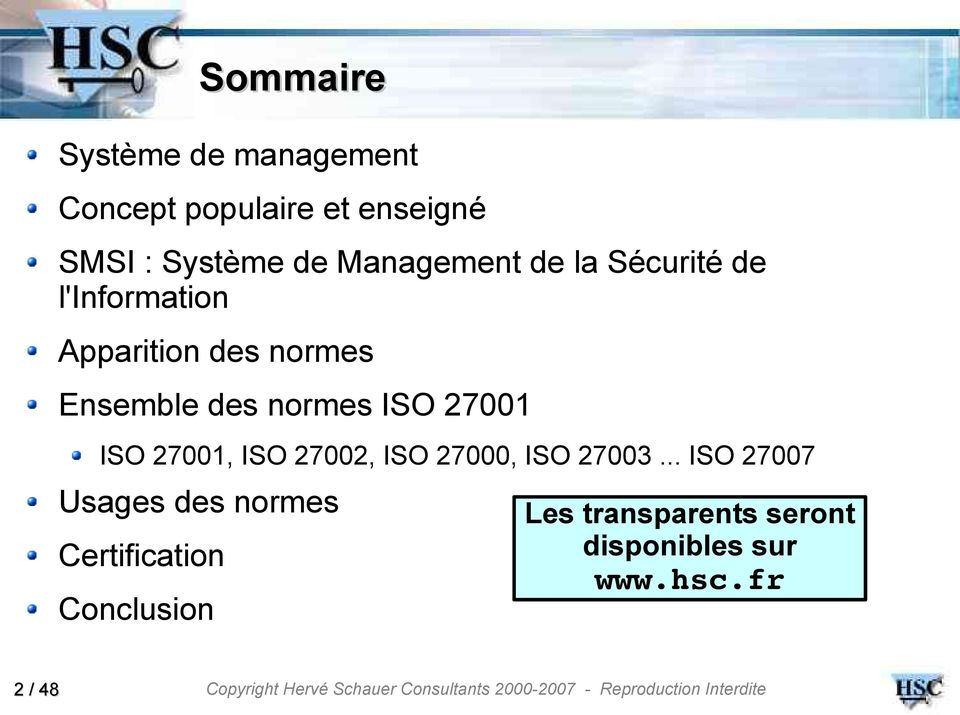 normes ISO 27001 ISO 27001, ISO 27002, ISO 27000, ISO 27003.