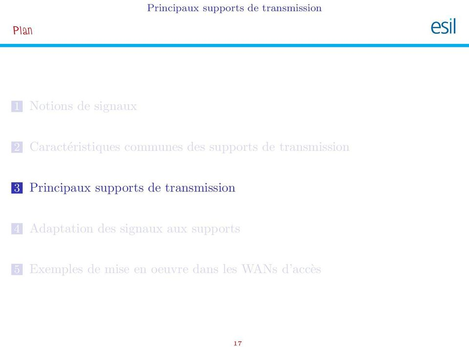 Principaux supports de transmission 4 Adaptation des signaux