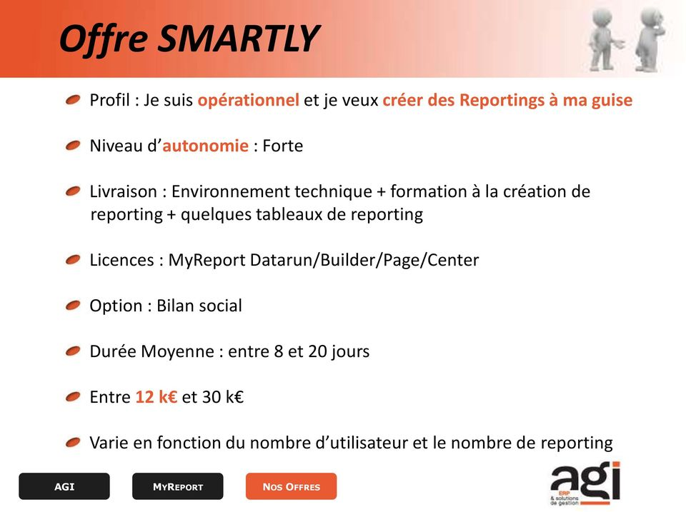 reporting Licences : MyReport Datarun/Builder/Page/Center Option : Bilan social Durée Moyenne : entre 8 et 20