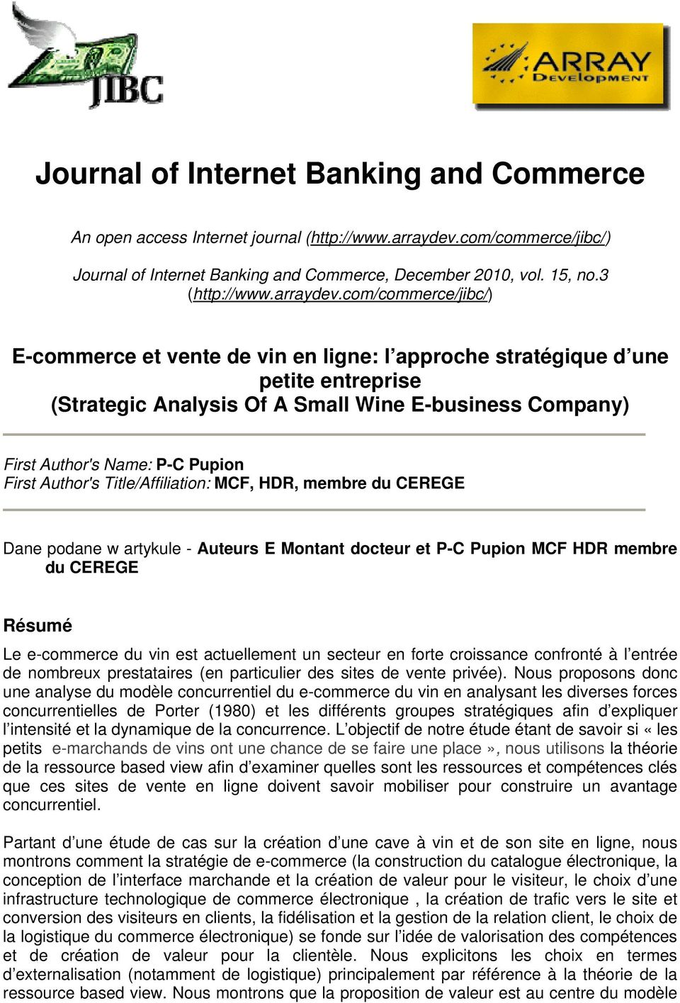 com/commerce/jibc/) E-commerce et vente de vin en ligne: l approche stratégique d une petite entreprise (Strategic Analysis Of A Small Wine E-business Company) First Author's Name: P-C Pupion First
