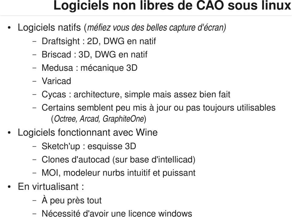 (Octree,Arcad,GraphiteOne) LogicielsfonctionnantavecWine Sketch'up:esquisse3D Clonesd'autocad(surbased'intellicad)
