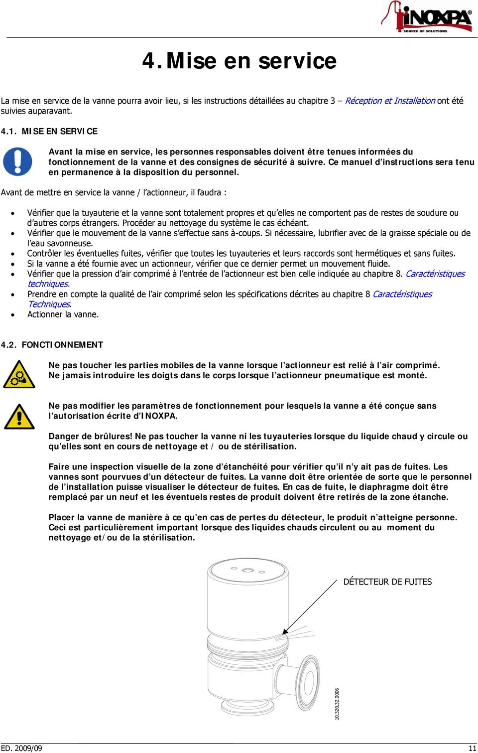 Ce manuel d instructions sera tenu en permanence à la disposition du personnel.