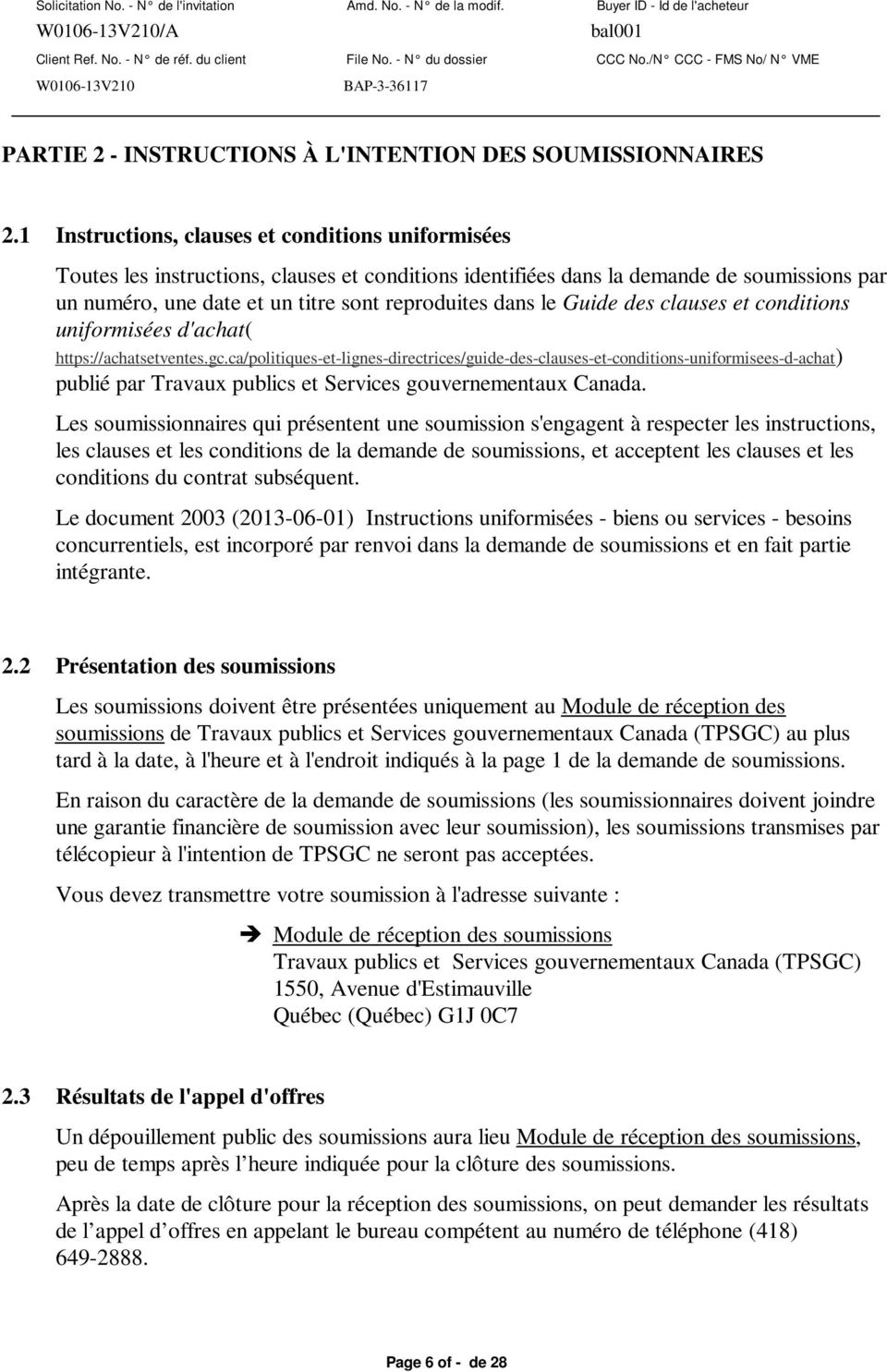 le Guide des clauses et conditions uniformisées d'achat( https://achatsetventes.gc.
