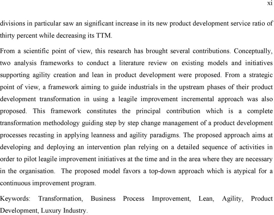 Conceptually, two analysis frameworks to conduct a literature review on existing models and initiatives supporting agility creation and lean in product development were proposed.