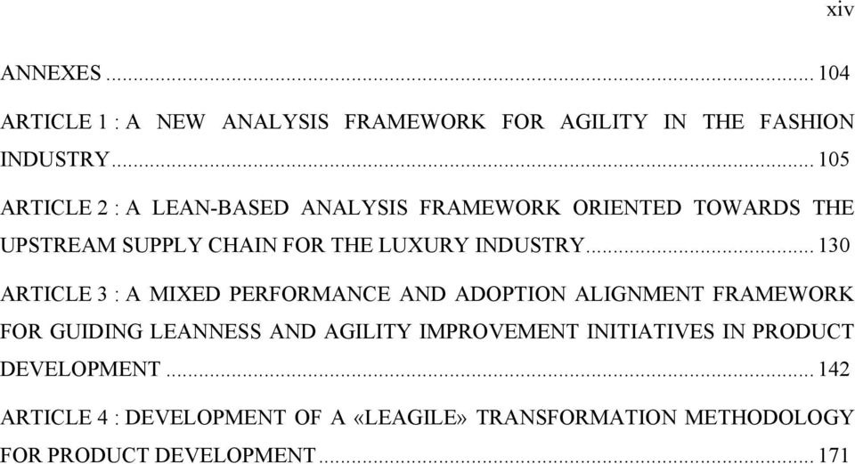 .. 130 ARTICLE 3 : A MIXED PERFORMANCE AND ADOPTION ALIGNMENT FRAMEWORK FOR GUIDING LEANNESS AND AGILITY IMPROVEMENT