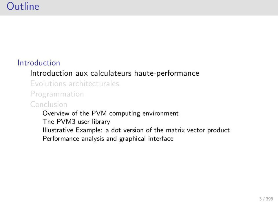 computing environment The PVM3 user library Illustrative Example: a dot