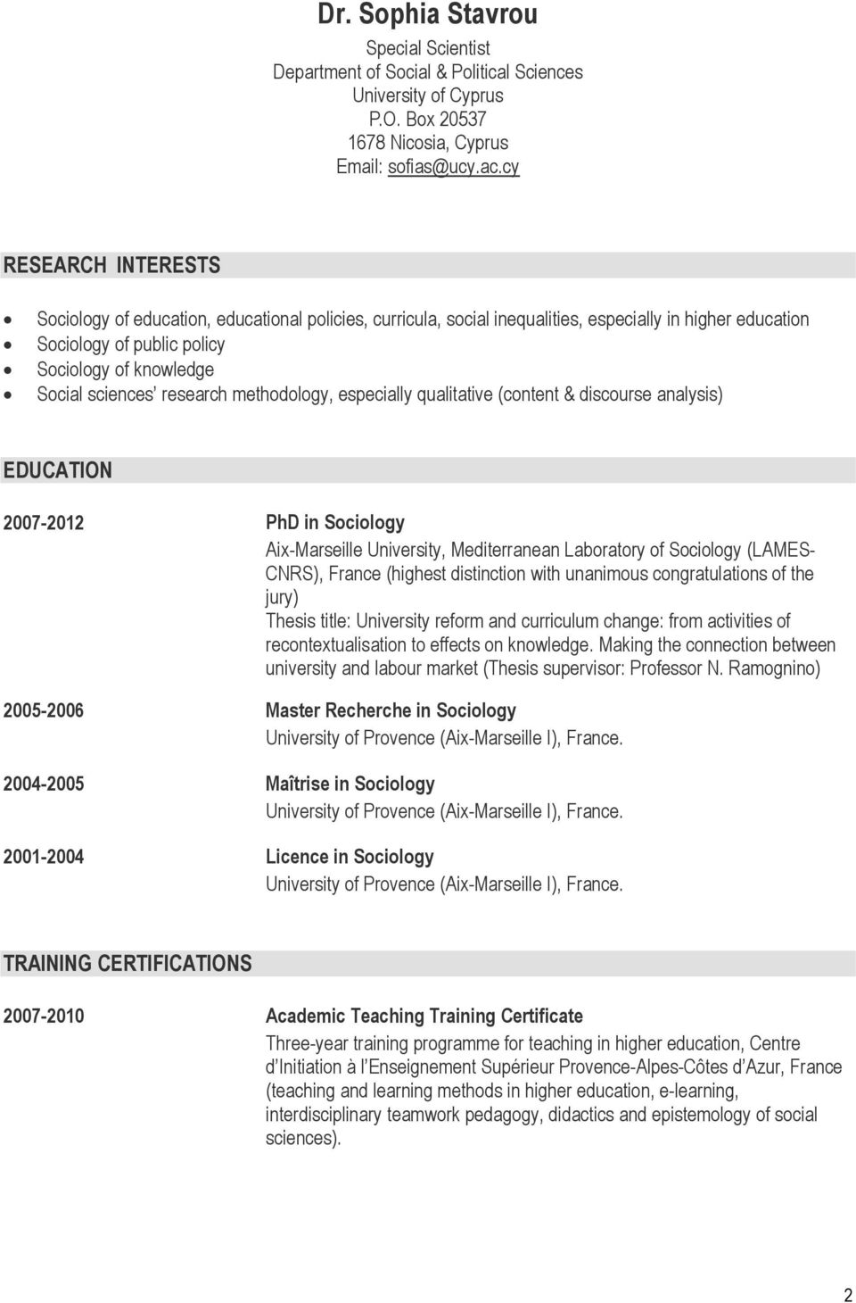 research methodology, especially qualitative (content & discourse analysis) EDUCATION 2007-2012 PhD in Sociology Aix-Marseille University, Mediterranean Laboratory of Sociology (LAMES- CNRS), France