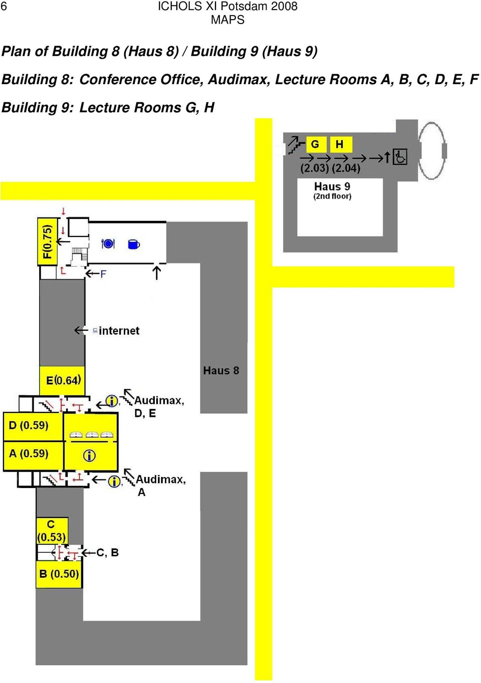 Building 8: Conference Office, Audimax,