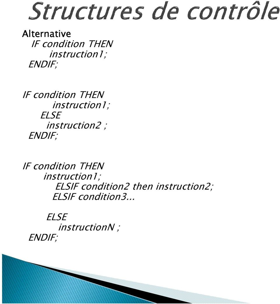 IF condition THEN instruction1; ELSIF condition2 then