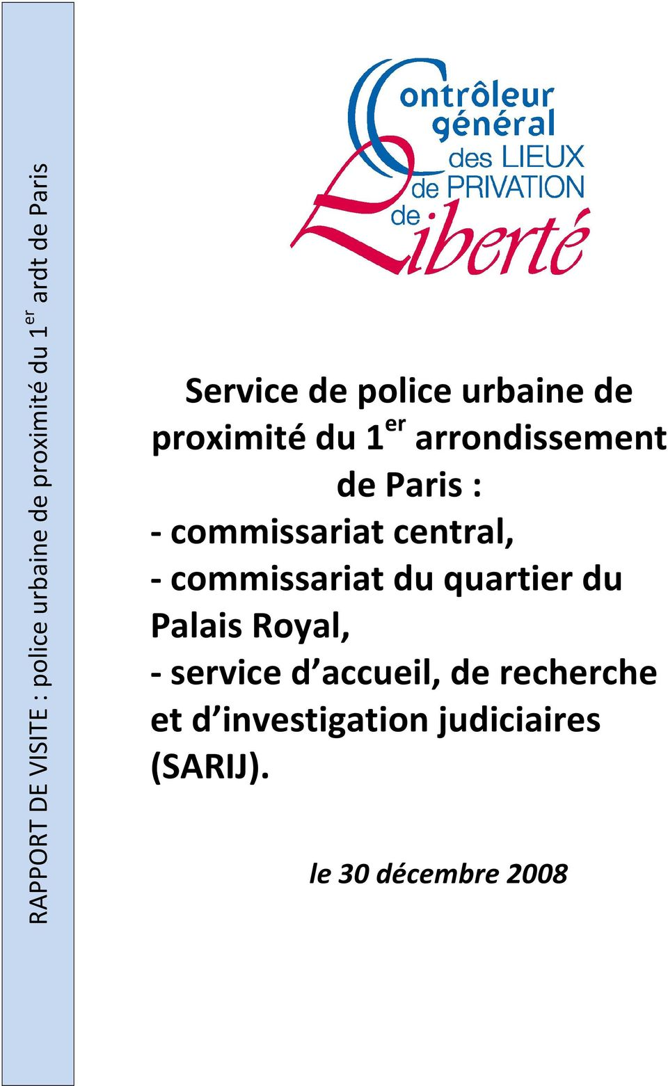 commissariat central, - commissariat du quartier du Palais Royal, - service