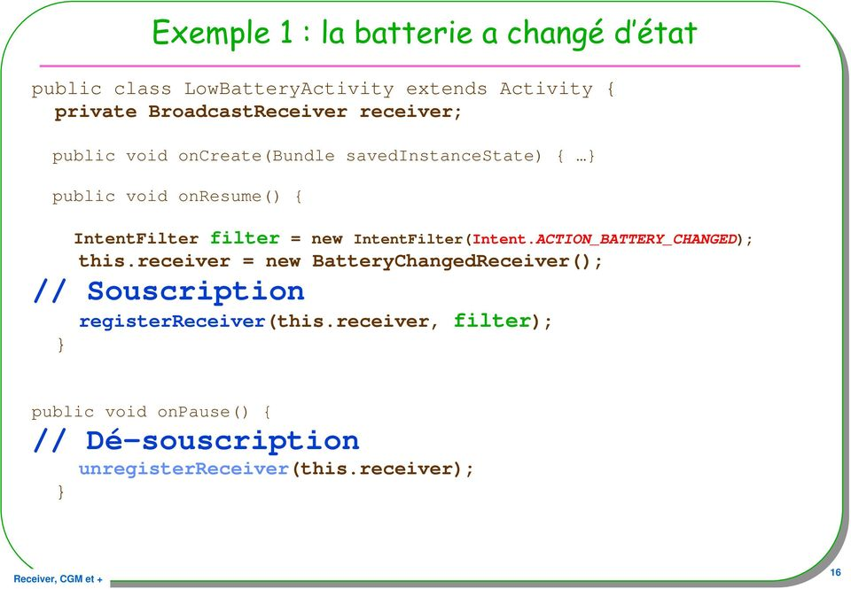 IntentFilter filter = new IntentFilter(Intent.ACTION_BATTERY_CHANGED); this.
