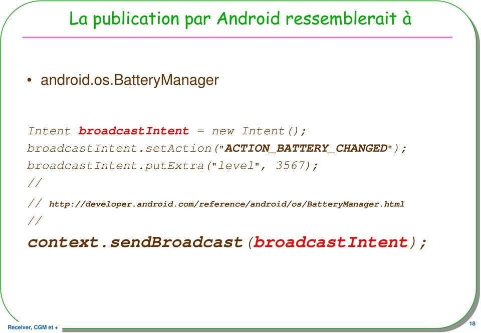 "setaction(""action_battery_changed""); broadcastintent."