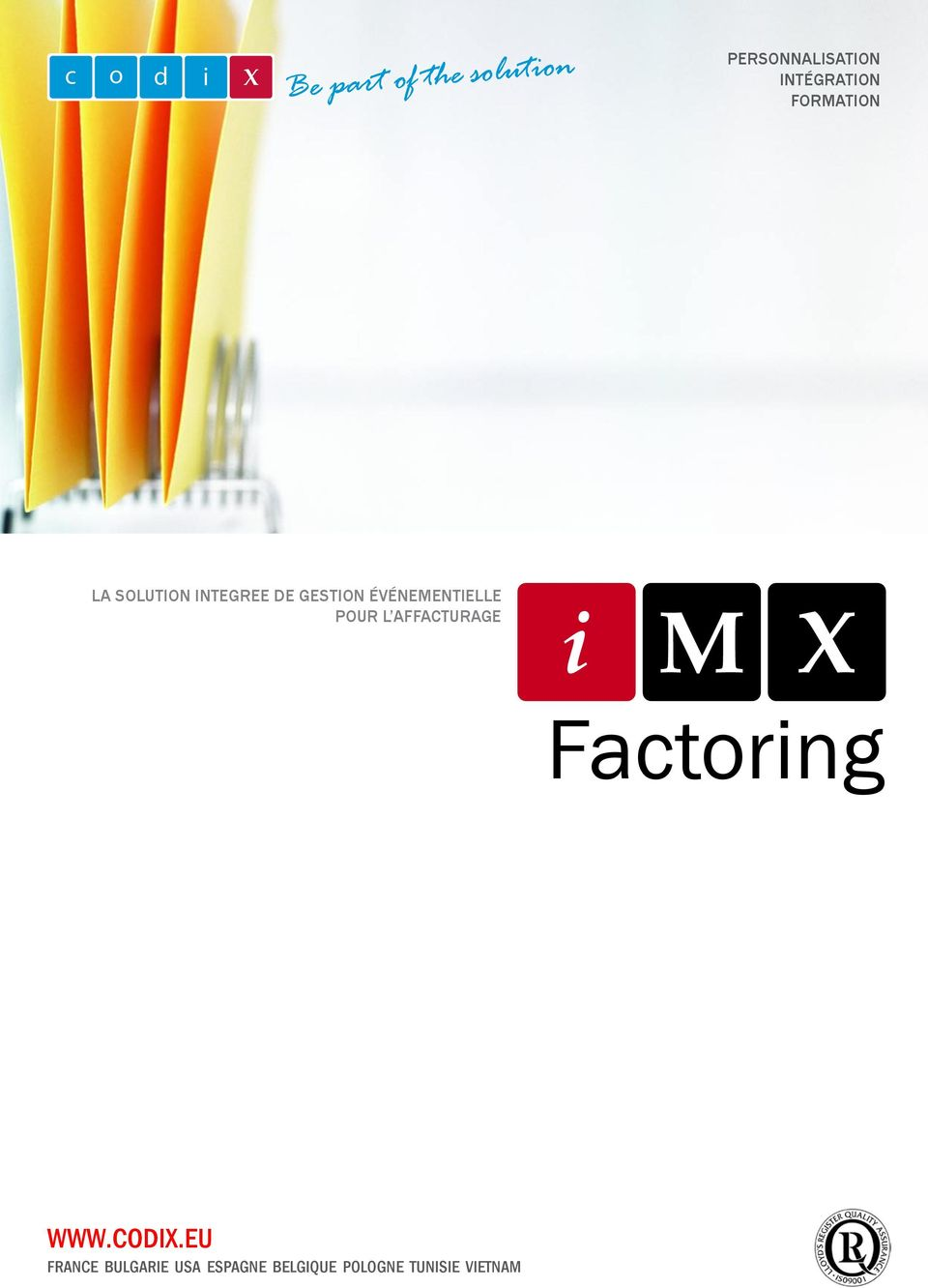 POUR L AFFACTURAGE Factoring WWW.CODIX.