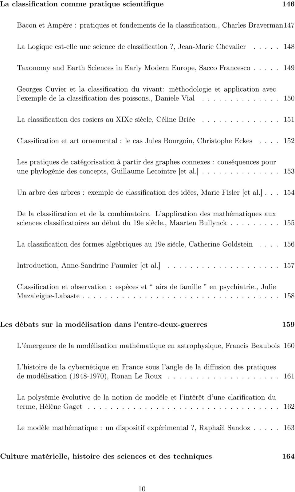 .... 149 Georges Cuvier et la classification du vivant: méthodologie et application avec l exemple de la classification des poissons., Daniele Vial.
