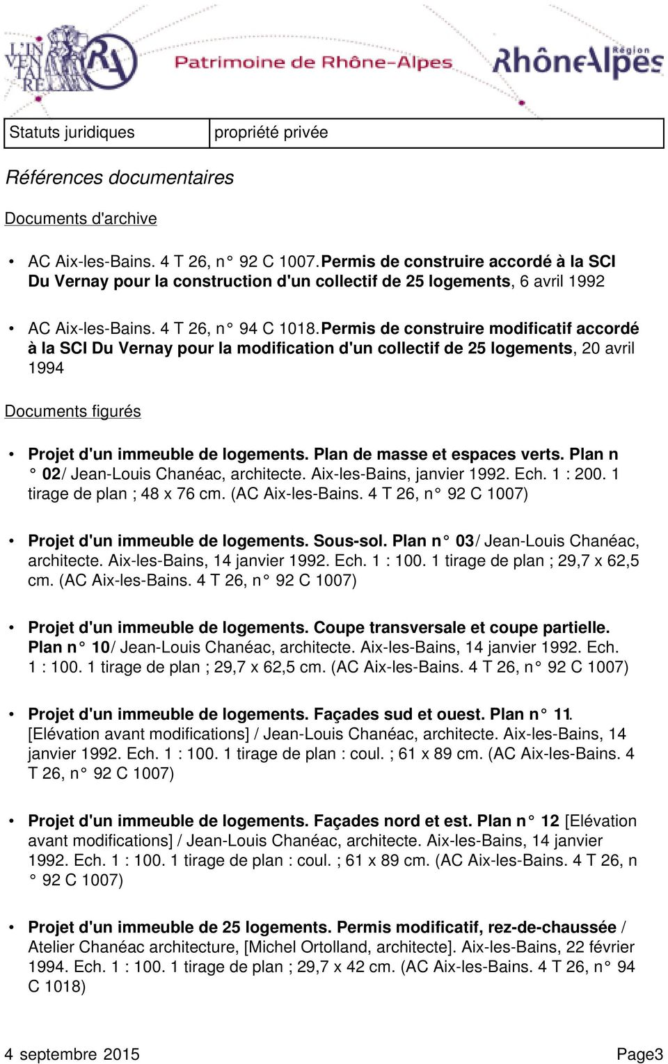 Permis de construire modificatif accordé à la SCI Du Vernay pour la modification d'un collectif de 25 logements, 20 avril 1994 Documents figurés Projet d'un immeuble de logements.