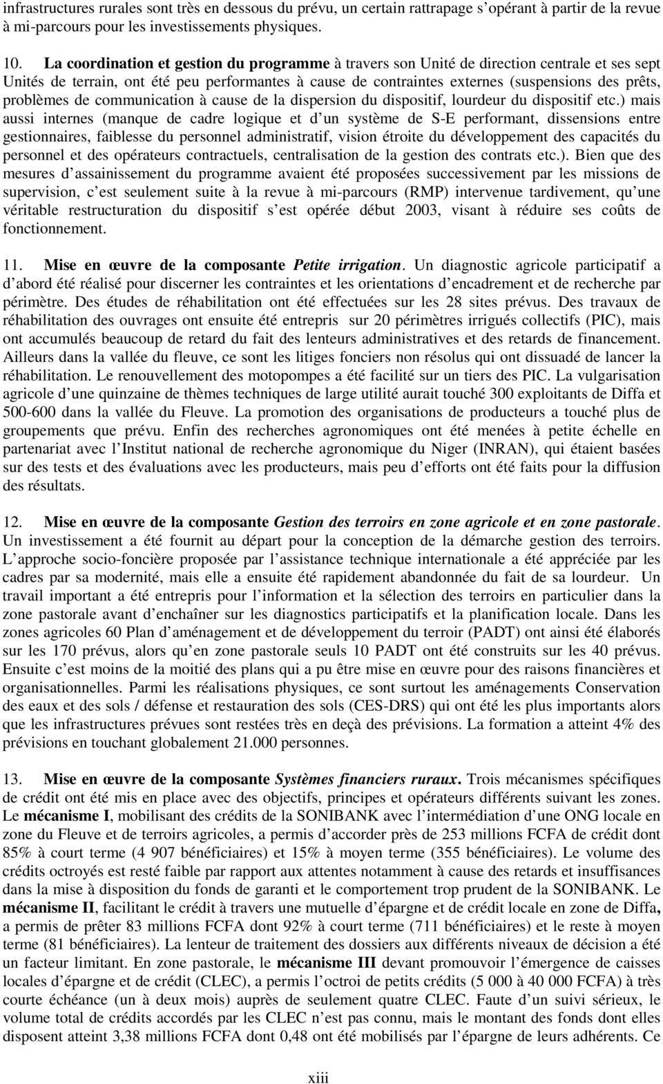 problèmes de communication à cause de la dispersion du dispositif, lourdeur du dispositif etc.