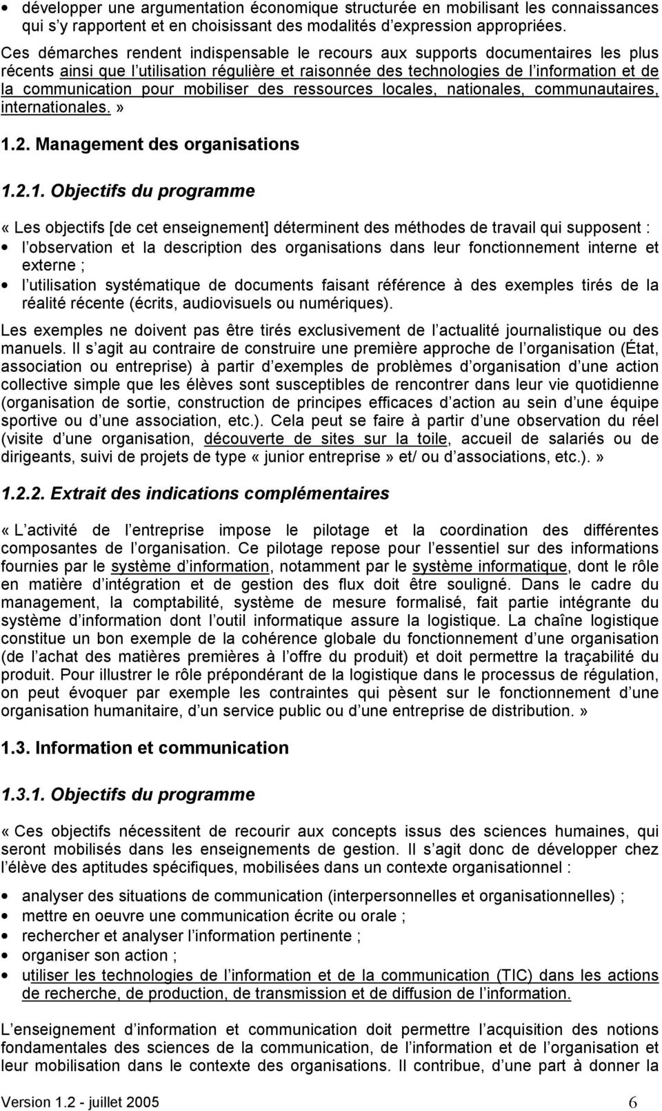 mobiliser des ressources locales, nationales, communautaires, internationales.» 1.