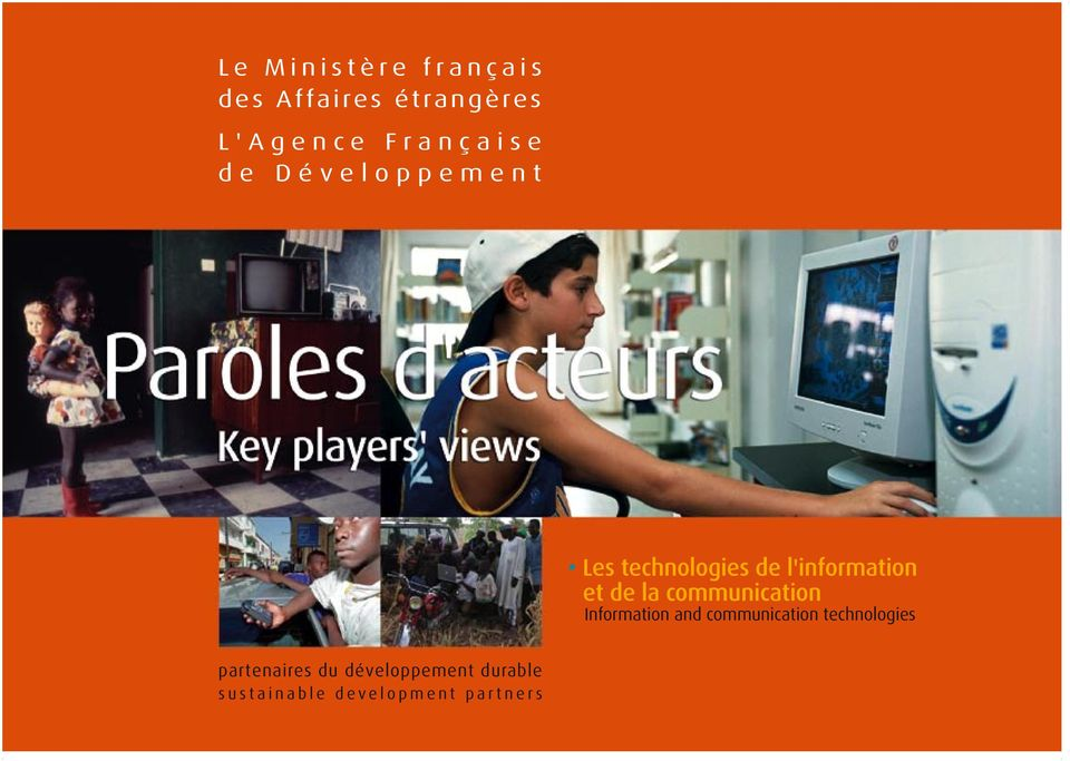 et de la communication Information and communication technologies partenaires du