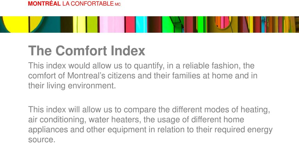 This index will allow us to compare the different modes of heating, air conditioning, water