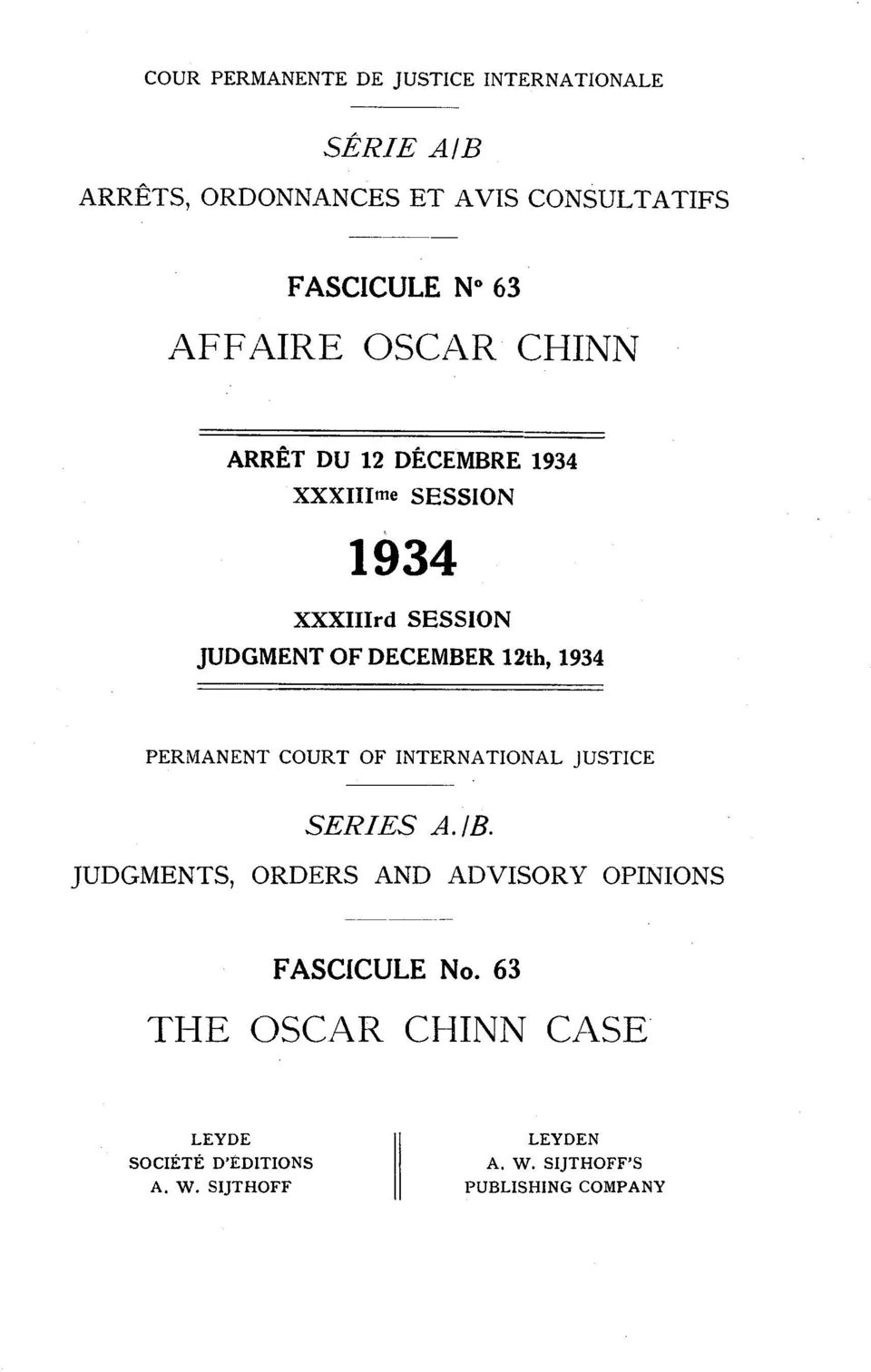 12th, 1934 PERMANENT COURT OF INTERNATIONAL JUSTICE JUDGMENTS, ORDERS AND ADVISORY OPINIONS FASCICULE No.