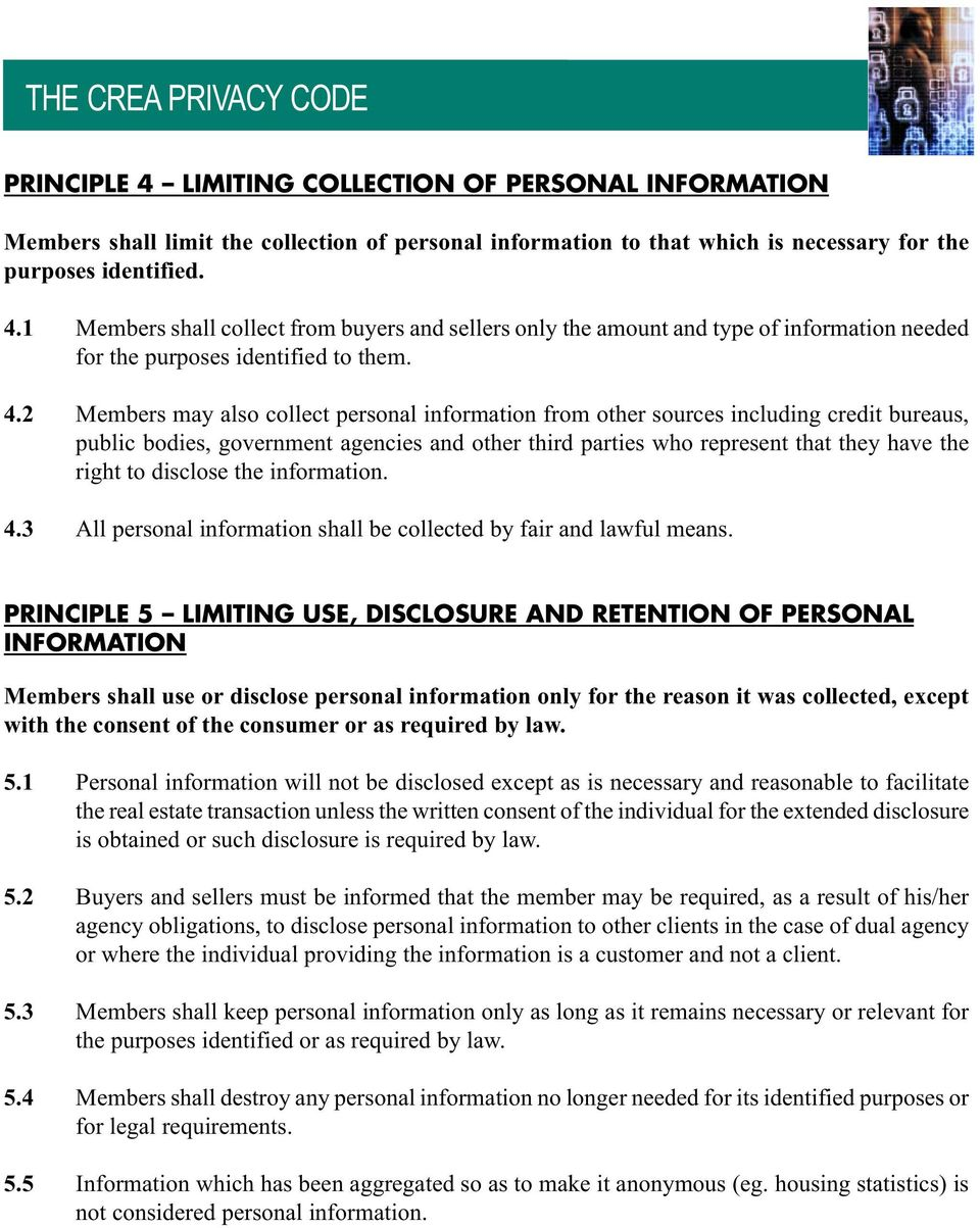 disclose the information. 4.3 All personal information shall be collected by fair and lawful means.
