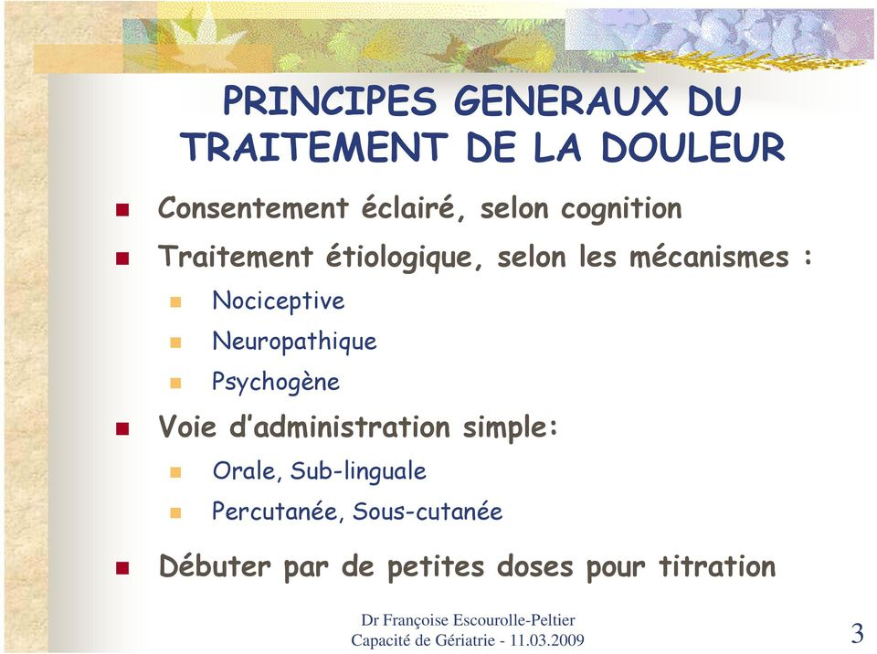 Neuropathique Psychogène Voie d administration simple: Orale, Sub-linguale