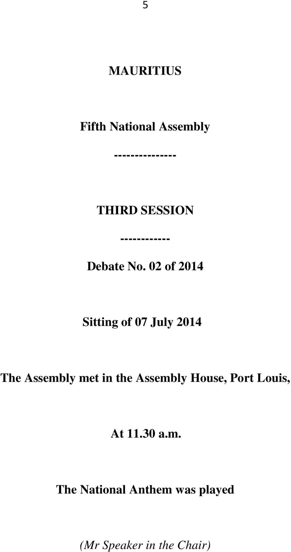02 of 2014 Sitting of 07 July 2014 The Assembly met in the