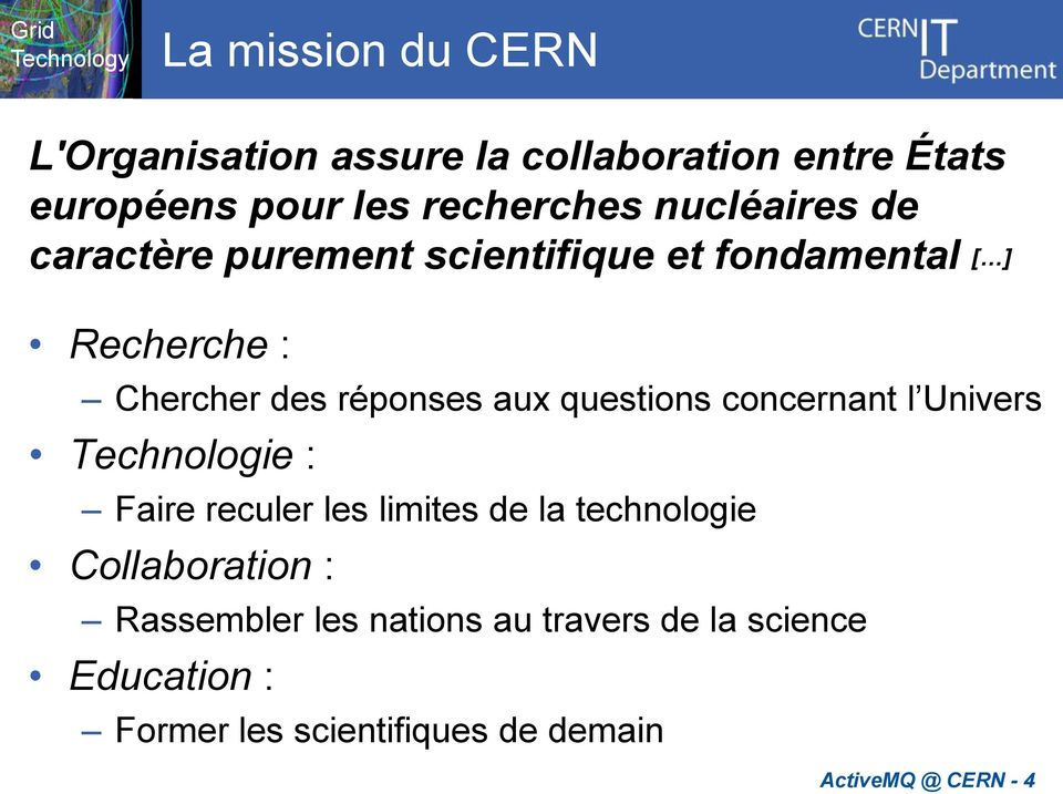 questions concernant l Univers Technologie : Faire reculer les limites de la technologie Collaboration :