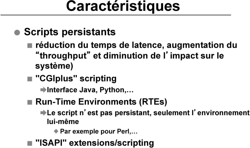 Interface Java, Python, Run-Time Environments (RTEs) Le script n est pas