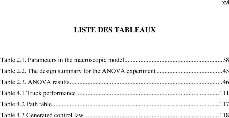 2. The design summary for the ANOVA experiment...45 Table 2.3.