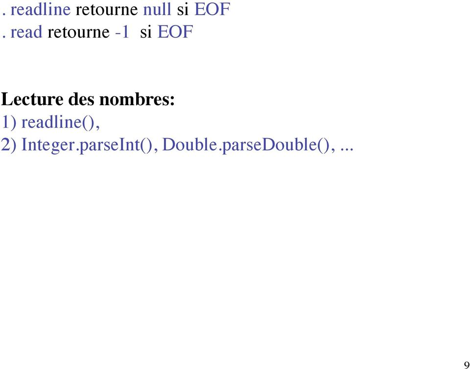 nombres: 1) readline(), 2) Integer.