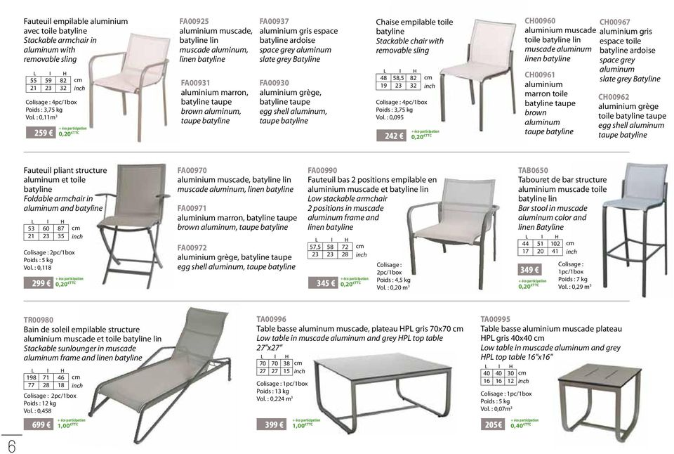 Batyline FA00930 aluminium grège, taupe egg shell aluminum, taupe Chaise empilable toile Stackable chair with removable sling 48 58,5 82 19 23 32 4pc/1box Poids : 3,75 kg Vol.