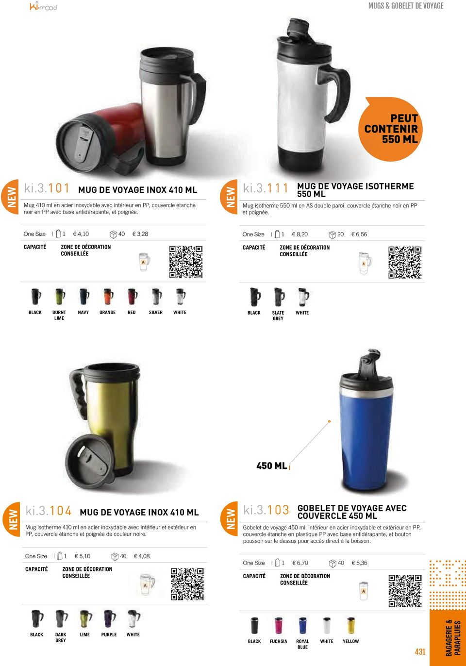 One Size 1 4,10 40 3,28 One Size 1 8,20 20 6,56 BURNT LIME ORANGE RED SILVER SLATE 450 ML ki.3.104 MUG DE VOYAGE INOX 410 ML Mug isotherme 410 ml en acier inoxydable avec intérieur et extérieur en PP, couvercle étanche et poignée de couleur noire.