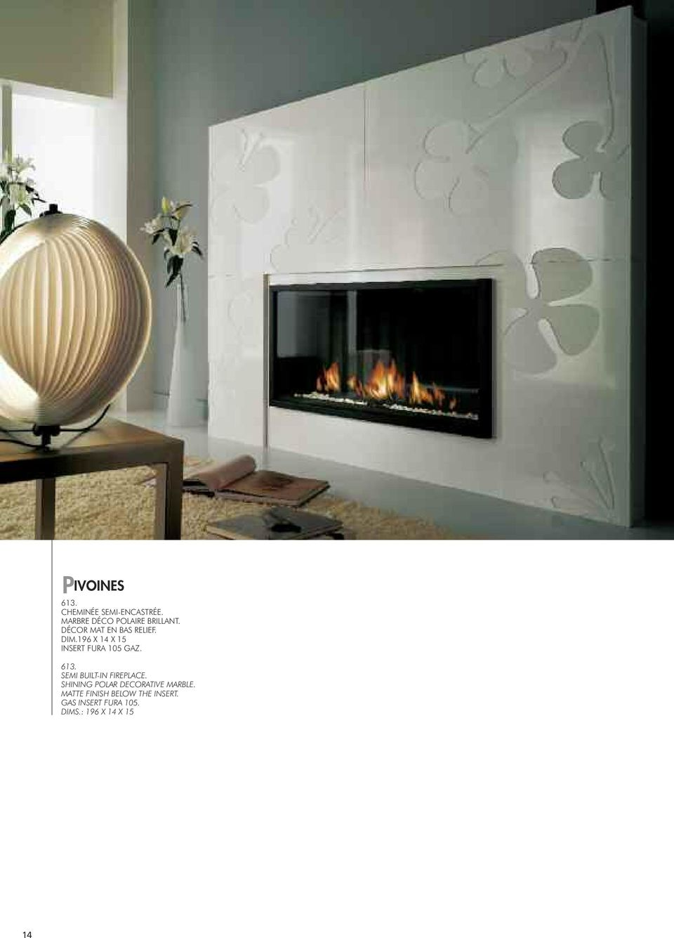 SEMI BUILT-IN FIREPLACE. SHINING POLAR DECORATIVE MARBLE.