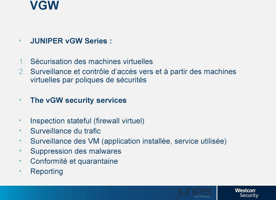 sécurités The vgw security services Inspection stateful (firewall virtuel) Surveillance du