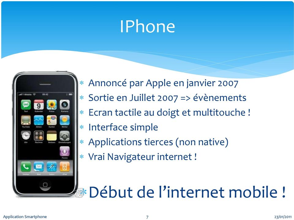 Interface simple Applications tierces (non native) Vrai