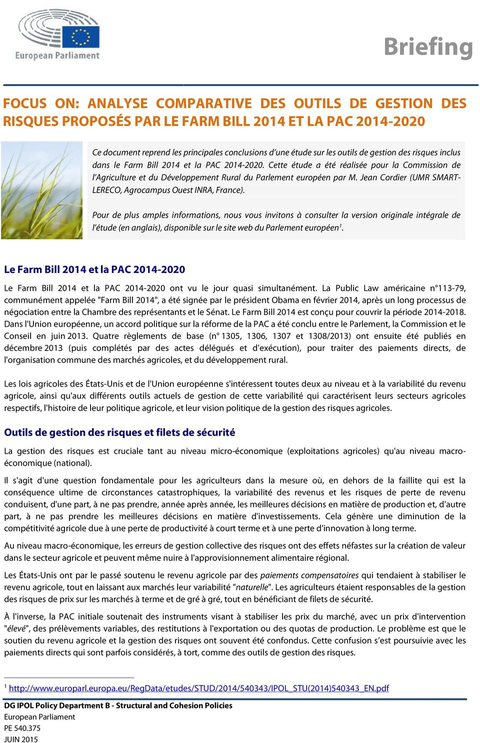 Jean Cordier (UMR SMART- LERECO, Agrocampus Ouest INRA, France).